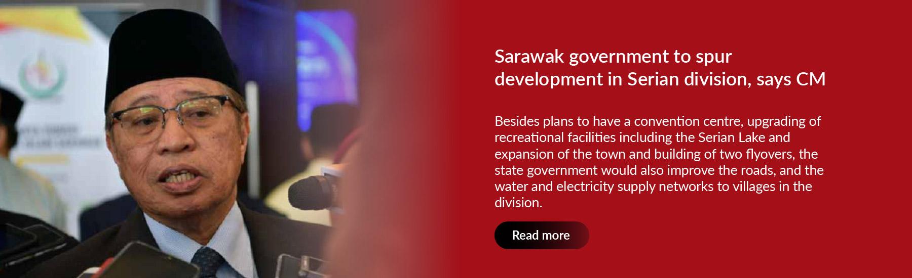 Sarawak govt to spur development in Serian division, says CM
