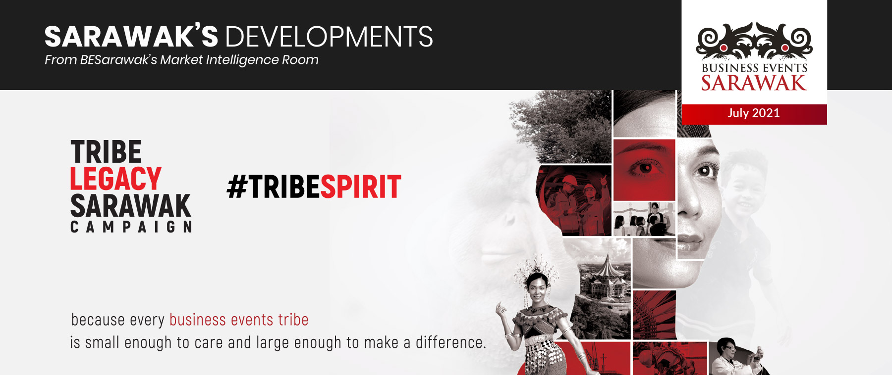 Tribe.Legacy Sarawak - because every business events tribe is small enough to care and large enough to make a difference.